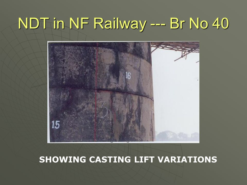 NDT in NF Railway --- Br No 40 SHOWING CASTING LIFT VARIATIONS