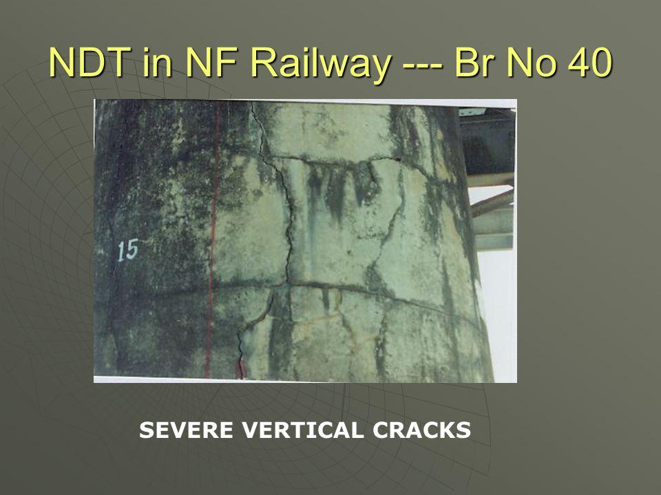 NDT in NF Railway --- Br No 40 SEVERE VERTICAL CRACKS