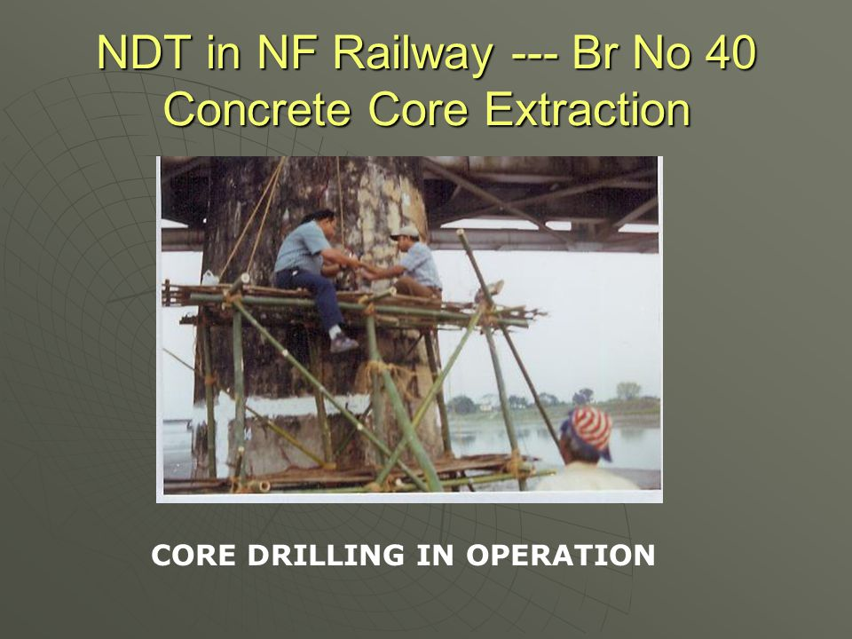 NDT in NF Railway --- Br No 40 Concrete Core Extraction CORE DRILLING IN OPERATION