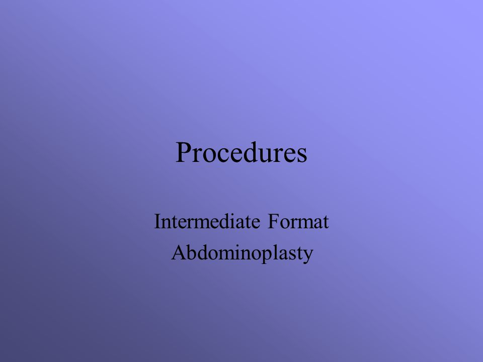 Procedures Intermediate Format Abdominoplasty