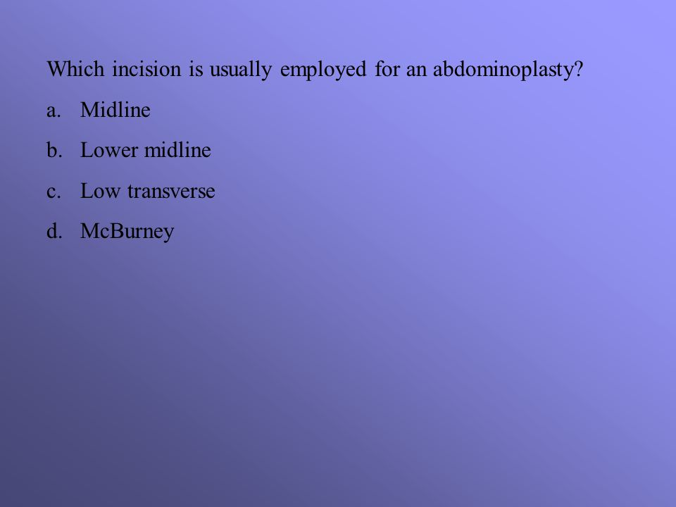 Which incision is usually employed for an abdominoplasty.