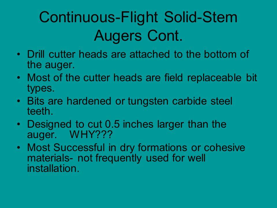 Continuous-Flight Solid-Stem Augers Cont.