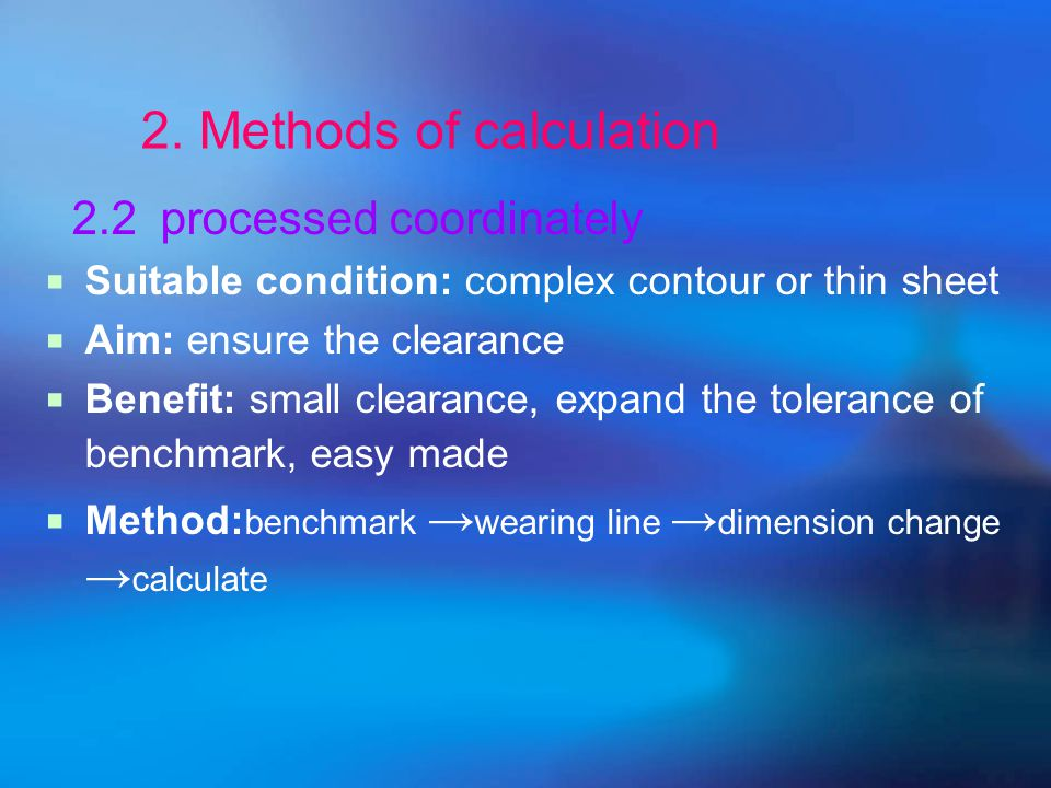2. Methods of calculation →blanking, – Z min →D p →punching,+ Z min →d d x - a coefficient to make the dimension of punching and blanking part be clos