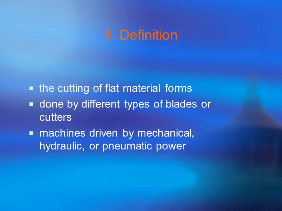 §2.1 Shearing 1. Definition 2. Shearing process 3. Shearing force