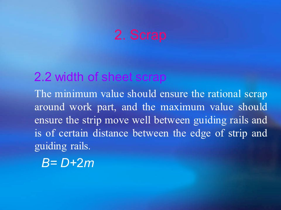 2. Scrap 2.1 function and determination  function : (1) compensate orientation error (2) keep the rigidity of the strip to ensure the quality and sto