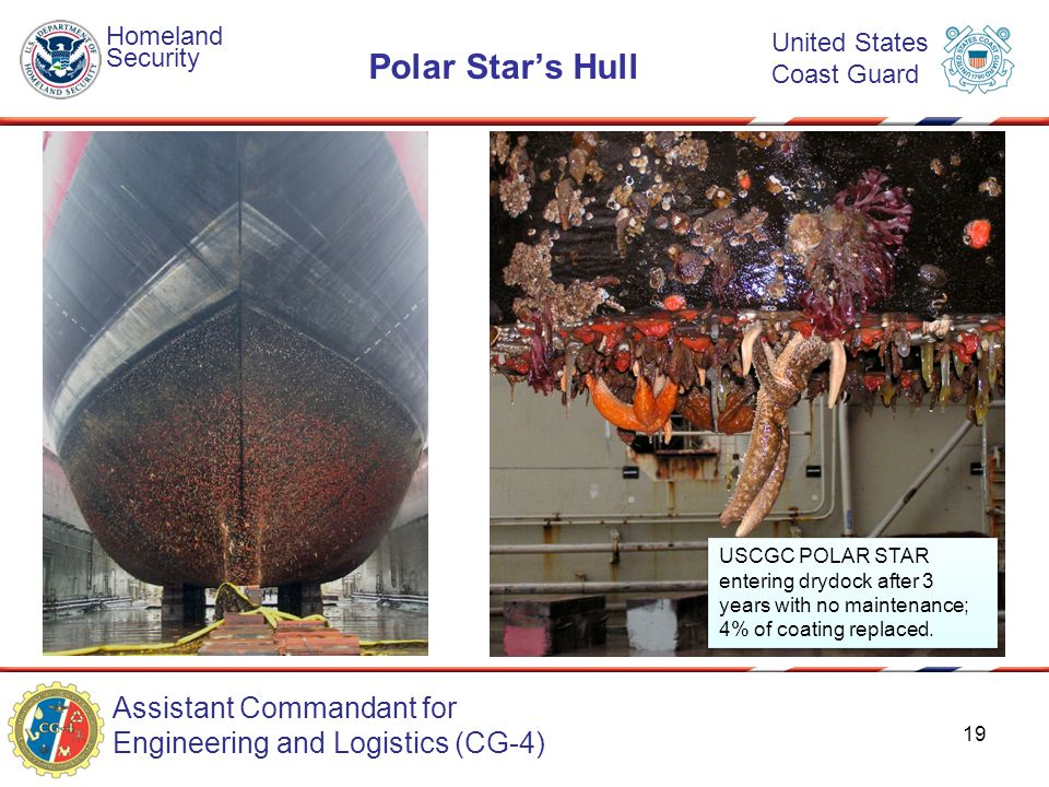 Assistant Commandant for Engineering and Logistics (CG-4) Homeland Security United States Coast Guard Polar Star's Hull USCGC POLAR STAR entering dryd