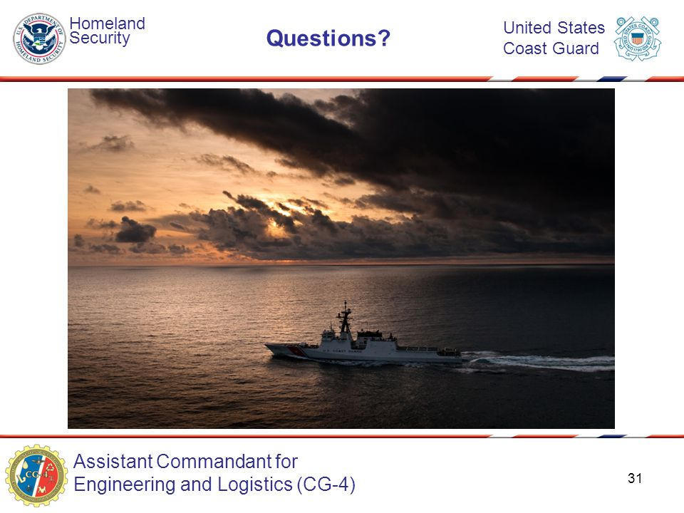 Assistant Commandant for Engineering and Logistics (CG-4) Homeland Security United States Coast Guard Questions.