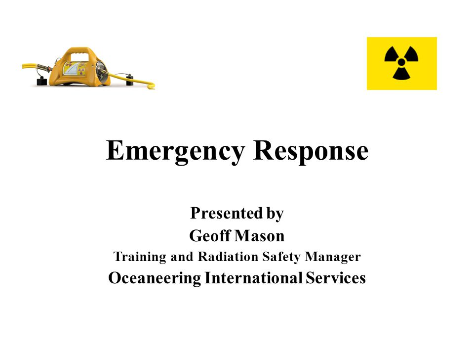 Training The initial response to most radiation safety incidents will be the Radiation Protection Supervisor (RPS).