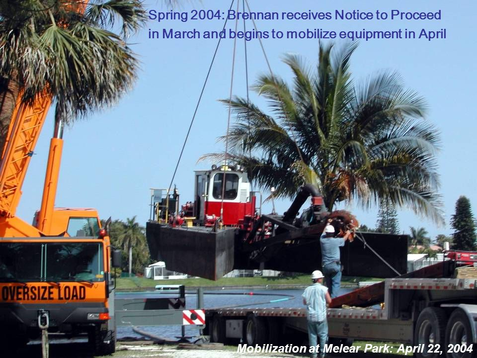 Spring 2004: Brennan receives Notice to Proceed in March and begins to mobilize equipment in April Mobilization at Melear Park: April 22, 2004