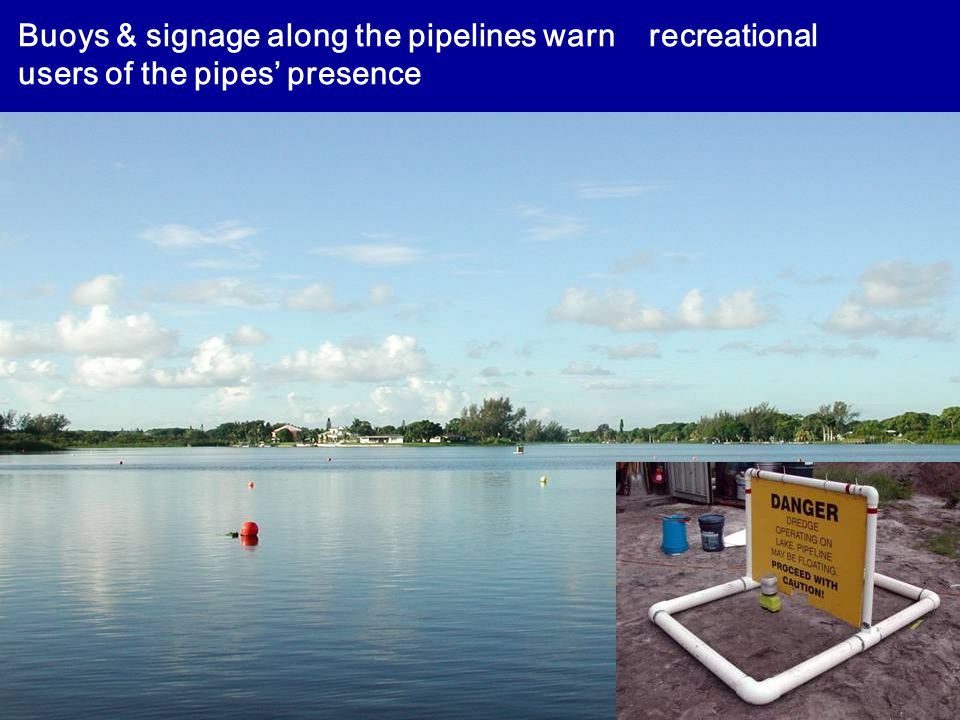 Buoys & signage along the pipelines warn recreational users of the pipes' presence