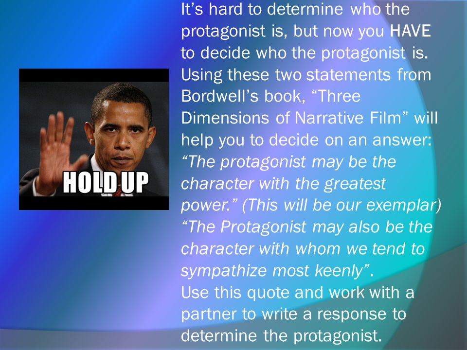 It's hard to determine who the protagonist is, but now you HAVE to decide who the protagonist is.