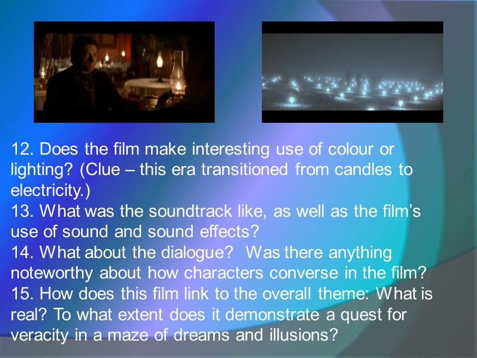 12. Does the film make interesting use of colour or lighting.