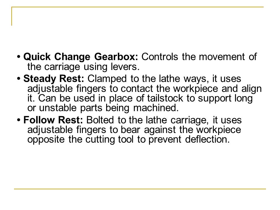 Quick Change Gearbox: Controls the movement of the carriage using levers.