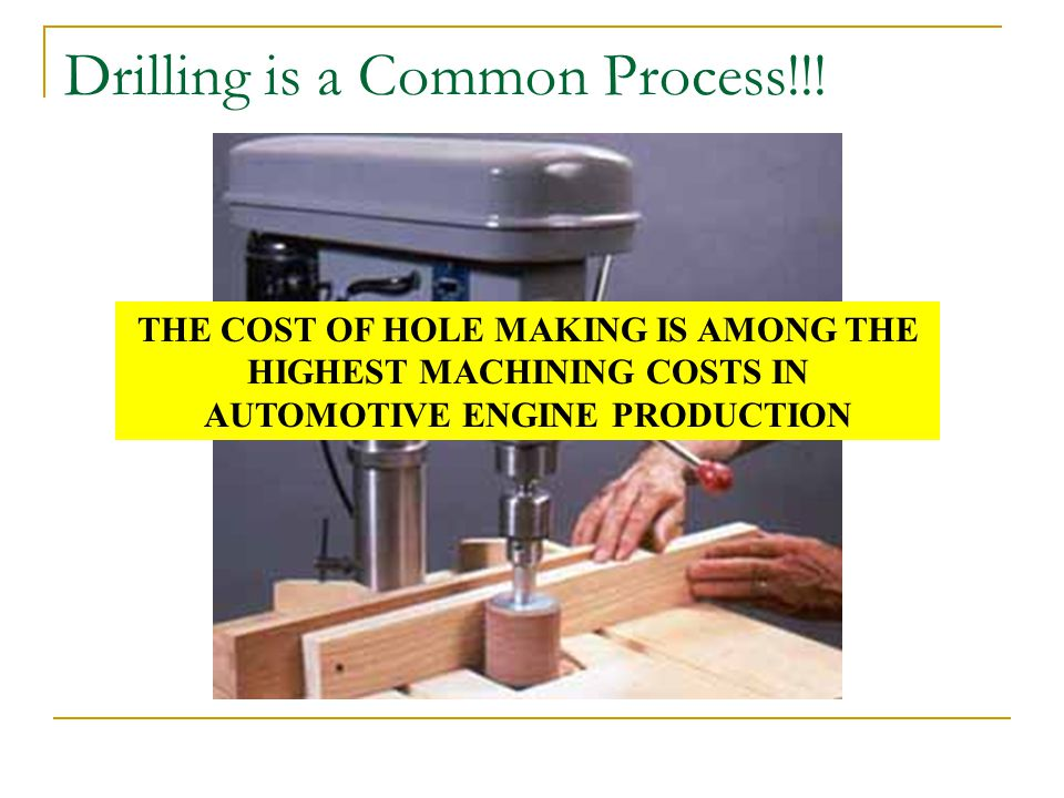 Drilling is a Common Process!!.