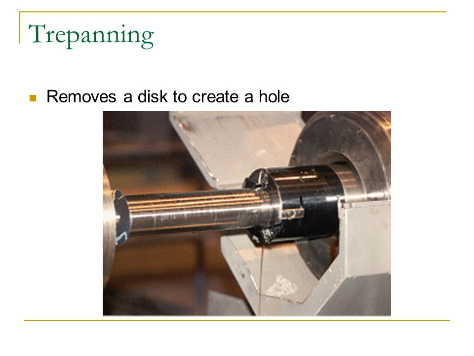 Trepanning Removes a disk to create a hole