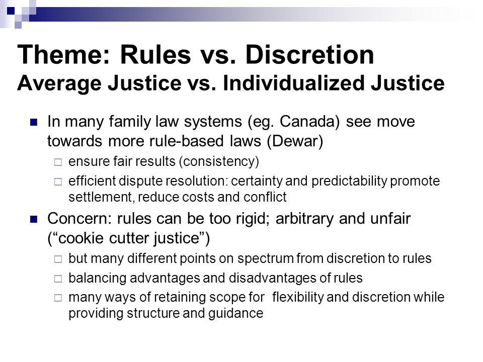 Theme: Rules vs. Discretion Average Justice vs.