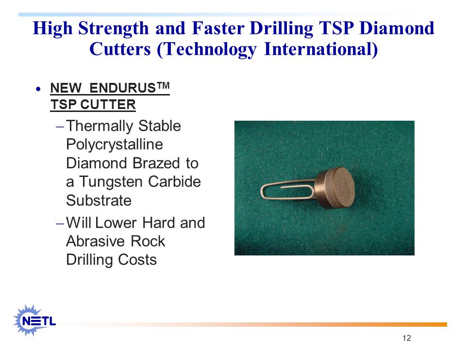 12 High Strength and Faster Drilling TSP Diamond Cutters (Technology International)  NEW ENDURUS TM TSP CUTTER  Thermally Stable Polycrystalline Dia