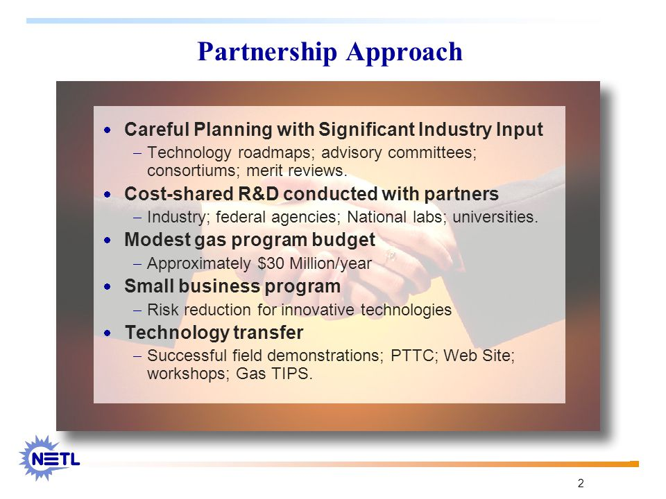 2 Partnership Approach  Careful Planning with Significant Industry Input  Technology roadmaps; advisory committees; consortiums; merit reviews.  Co