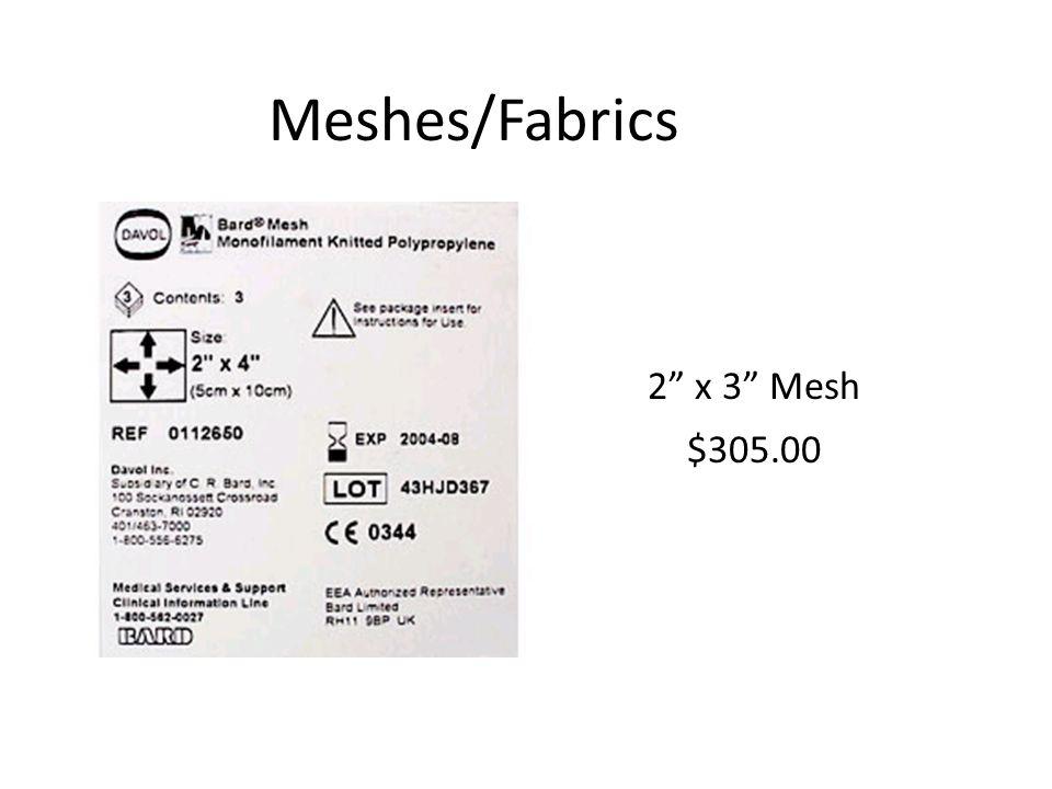 "Meshes/Fabrics 2"" x 3"" Mesh $305.00"
