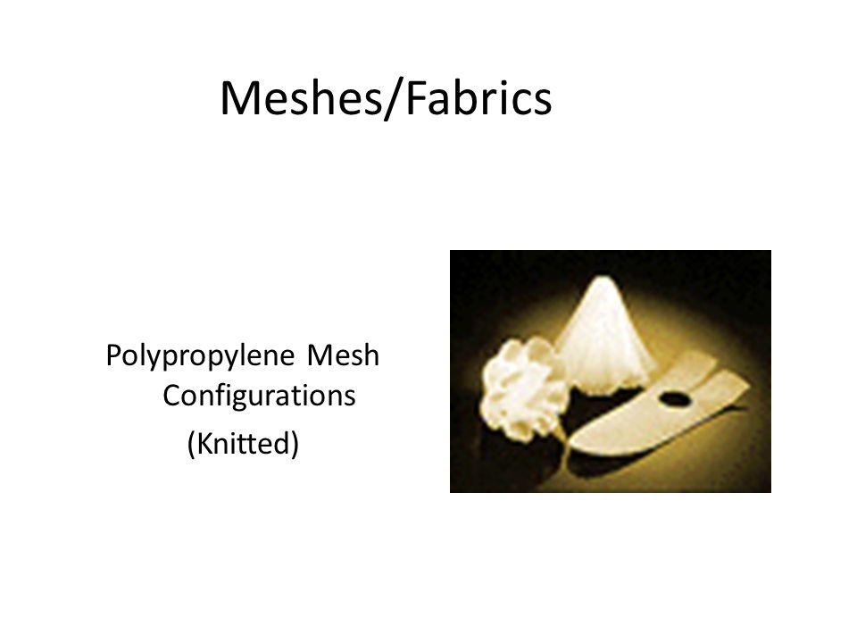 Meshes/Fabrics Polypropylene Mesh Configurations (Knitted)