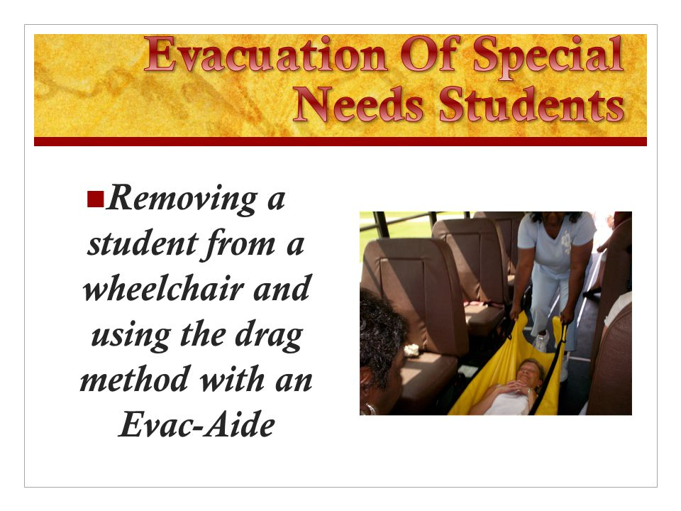 Removing a student from a wheelchair and using the drag method with an Evac-Aide