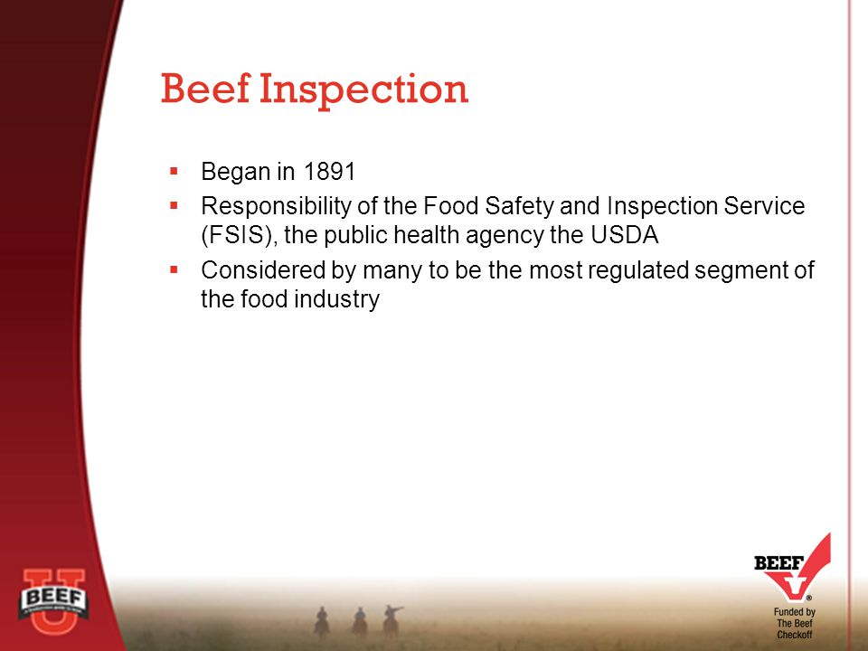  Federal Meat Inspection Program  Mandatory (paid for by taxpayers)  Ensures only meat from healthy animals enters food chain  Ensures facilities and equipment meet sanitation standards  U.S.