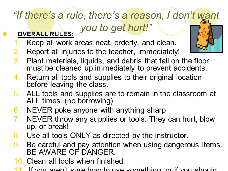 OVERALL RULES:  Keep all work areas neat, orderly, and clean.
