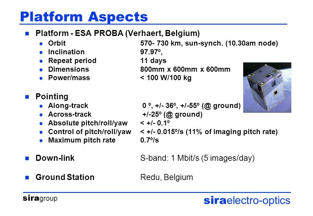 sira group sira electro-optics Platform Aspects Platform - ESA PROBA (Verhaert, Belgium) l Orbit 570- 730 km, sun-synch.