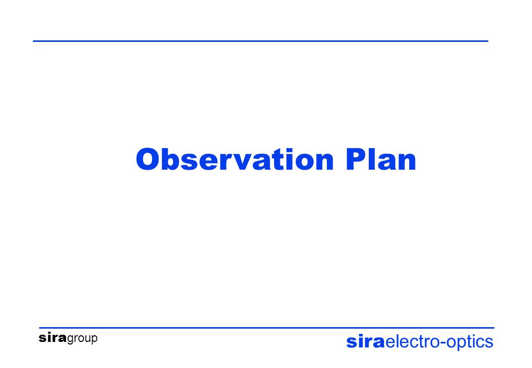 sira group sira electro-optics Observation Plan