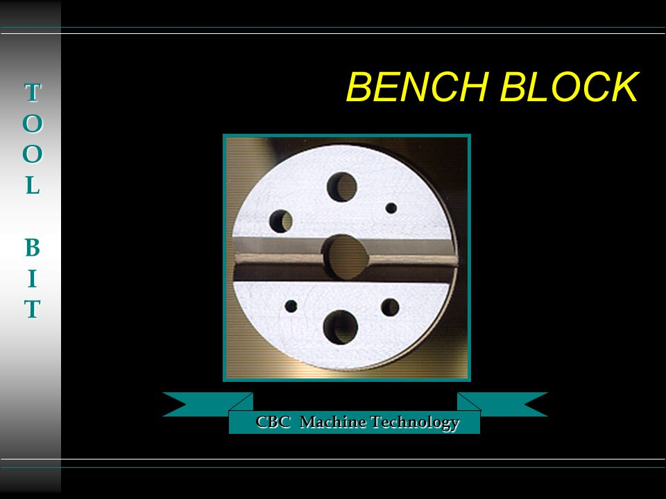 CBC Machine Technology TOOLBIT BENCH BLOCK