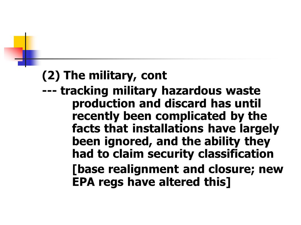 (2) The military, cont --- tracking military hazardous waste production and discard has until recently been complicated by the facts that installation