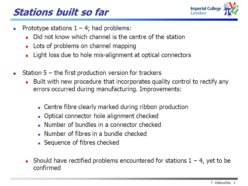 T. Matsushita 3 Stations built so far Prototype stations 1 – 4; had problems: Did not know which channel is the centre of the station Lots of problems