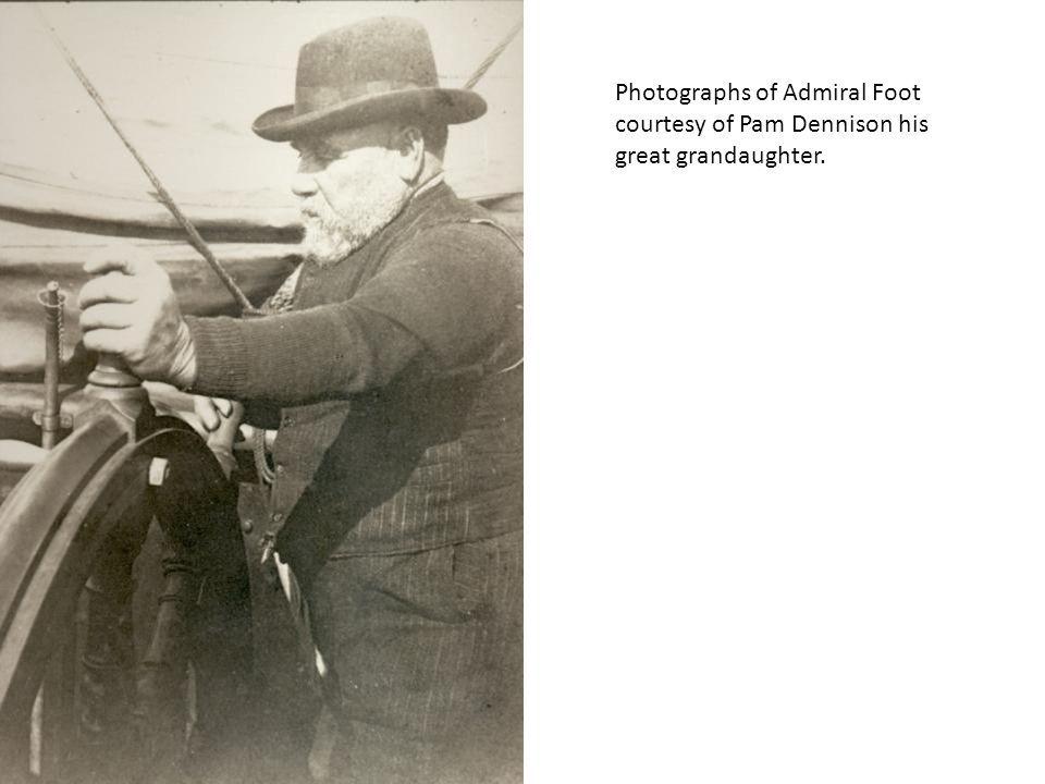 Photographs of Admiral Foot courtesy of Pam Dennison his great grandaughter.