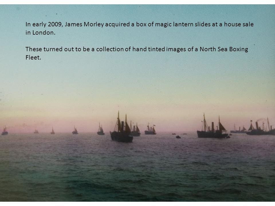 In early 2009, James Morley acquired a box of magic lantern slides at a house sale in London.