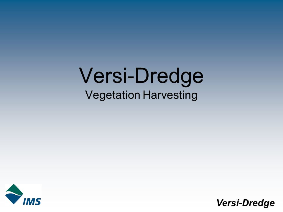 Versi-Dredge Vegetation Harvesting Versi-Dredge