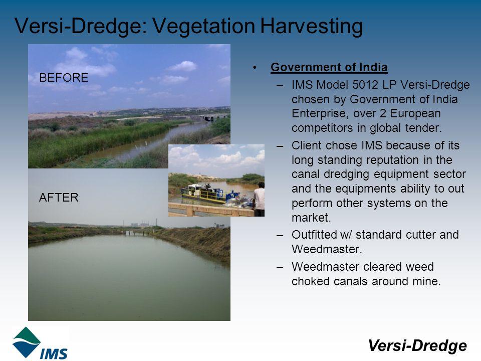 Versi-Dredge: Vegetation Harvesting Government of India –IMS Model 5012 LP Versi-Dredge chosen by Government of India Enterprise, over 2 European competitors in global tender.