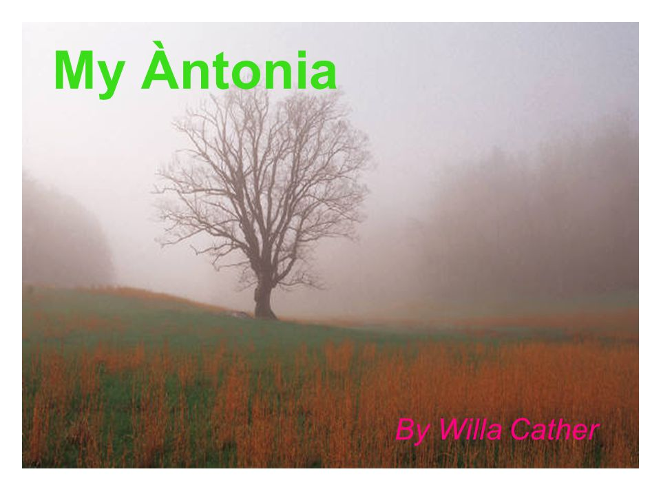 My Àntonia By Willa Cather
