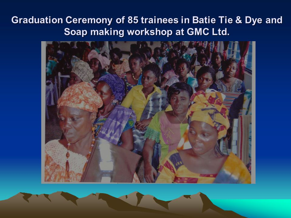Graduation Ceremony of 85 trainees in Batie Tie & Dye and Soap making workshop at GMC Ltd.