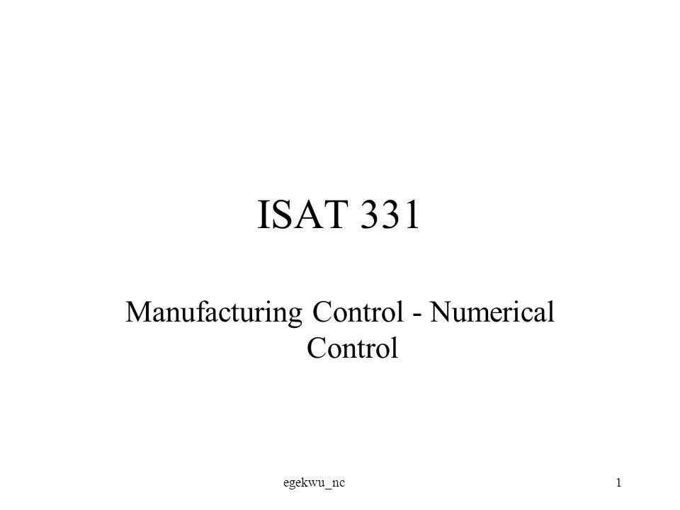 egekwu_nc1 ISAT 331 Manufacturing Control - Numerical Control