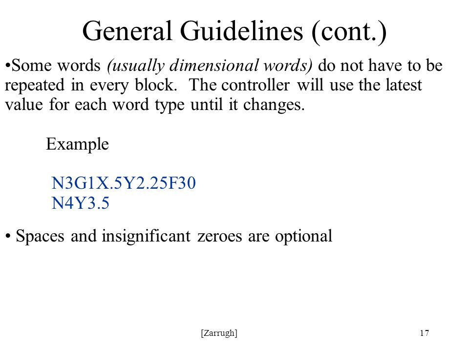 [Zarrugh]17 General Guidelines (cont.) Some words (usually dimensional words) do not have to be repeated in every block.