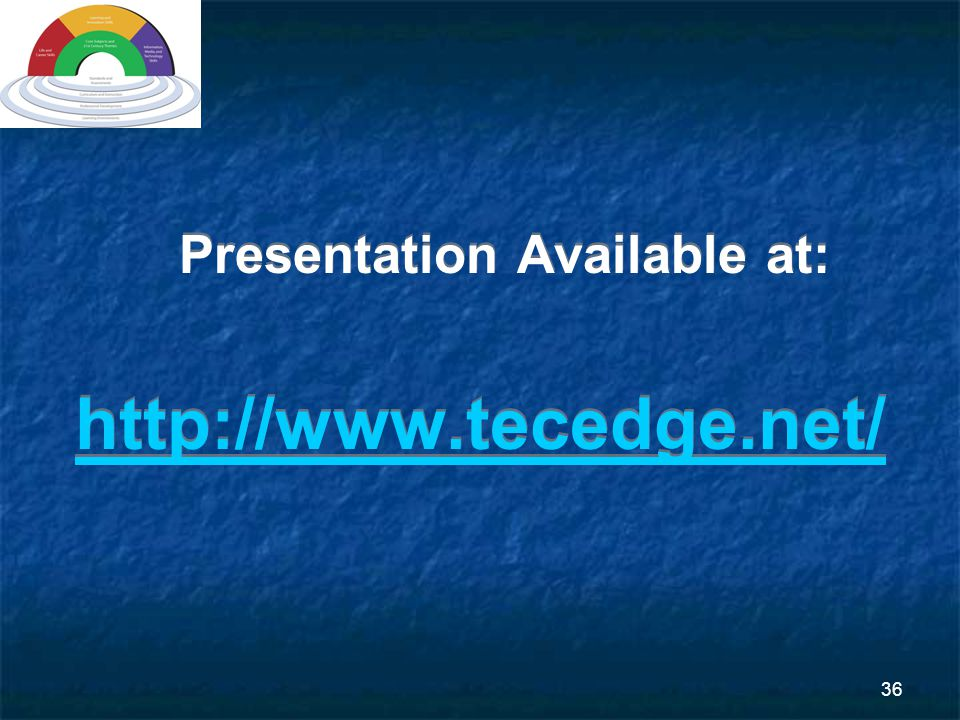 36 Presentation Available at: http://www.tecedge.net/ Presentation Available at: http://www.tecedge.net/