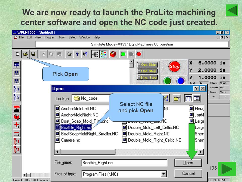 We are now ready to launch the ProLite machining center software and open the NC code just created.