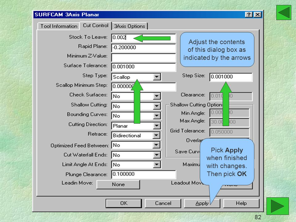 Adjust the contents of this dialog box as indicated by the arrows Pick Apply when finished with changes.