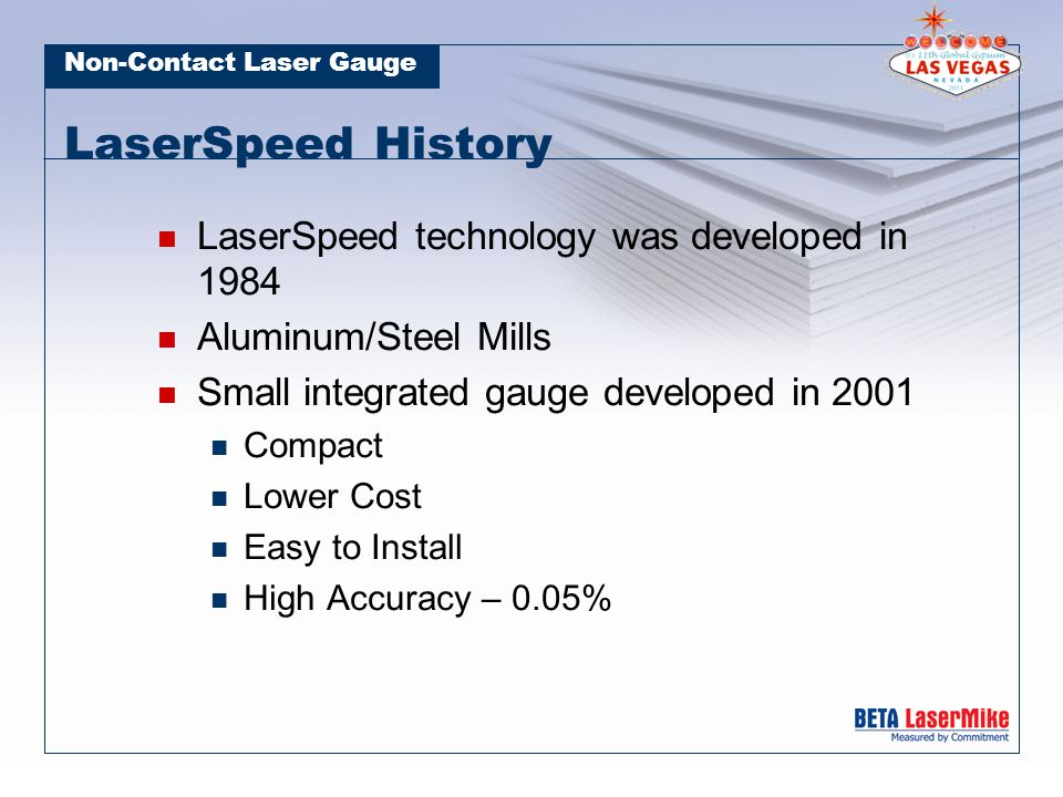 Non-Contact Laser Gauge System Concept FPGA- Signal processing PCB Laser diode assembly with temperature control Proprietary beams steering optics and receiving optics Measuring region
