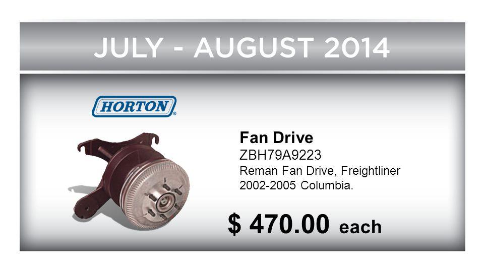 Fan Drive ZBH79A9223 Reman Fan Drive, Freightliner 2002-2005 Columbia. $ 470.00 each