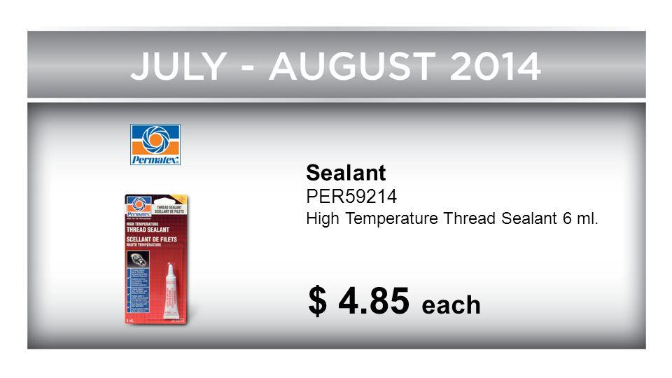 Sealant PER59214 High Temperature Thread Sealant 6 ml. $ 4.85 each