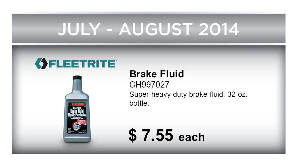 Brake Fluid CH997027 Super heavy duty brake fluid, 32 oz. bottle. $ 7.55 each