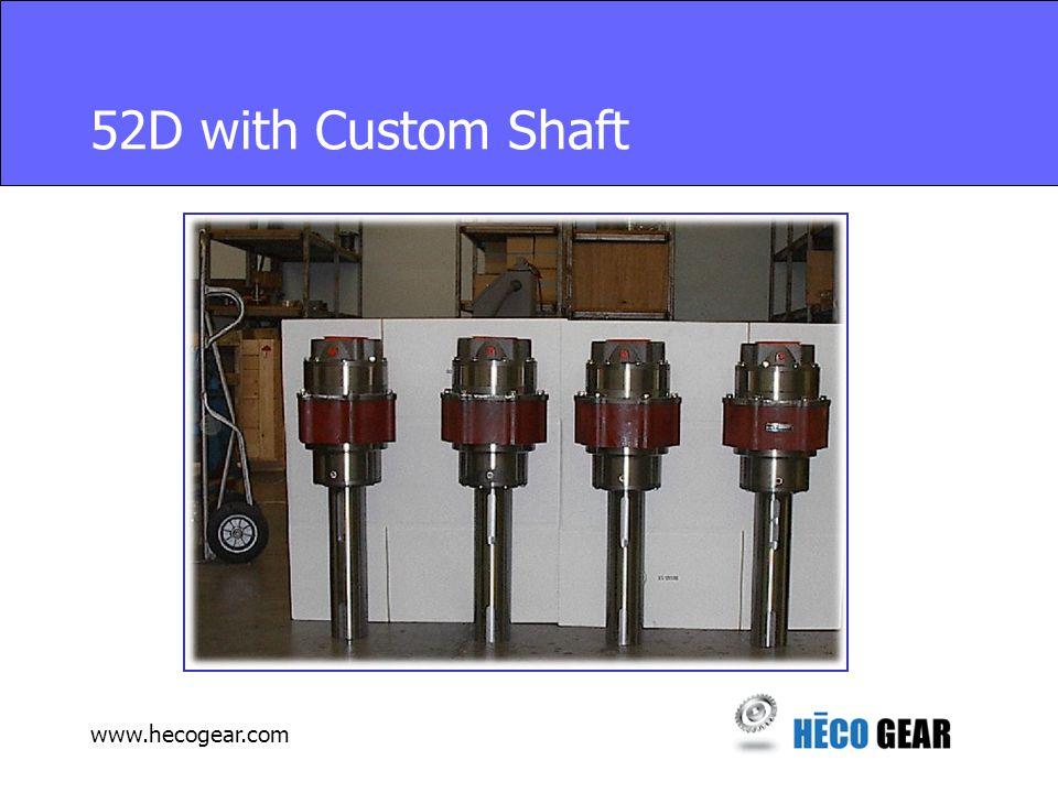 www.hecogear.com 52D with Custom Shaft