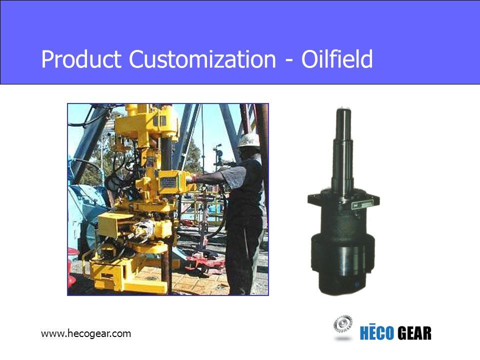 www.hecogear.com Product Customization - Oilfield