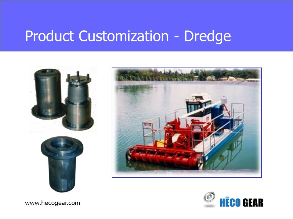 www.hecogear.com Product Customization - Dredge